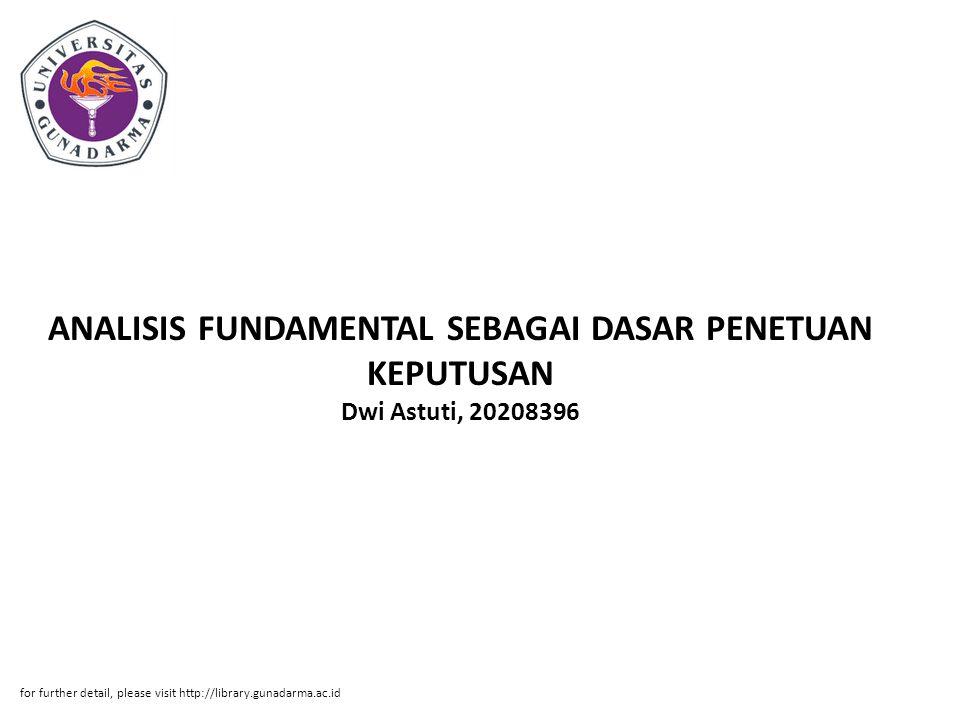 ANALISIS FUNDAMENTAL SEBAGAI DASAR PENETUAN KEPUTUSAN Dwi Astuti, 20208396