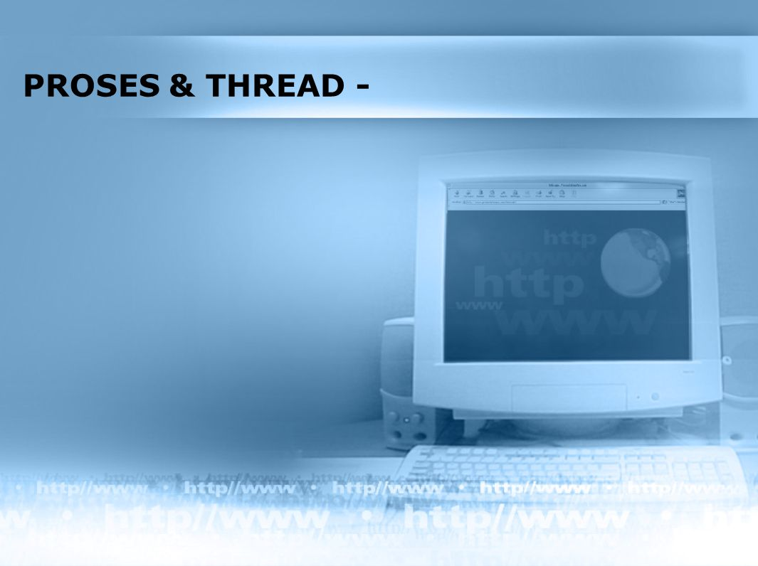 PROSES & THREAD -
