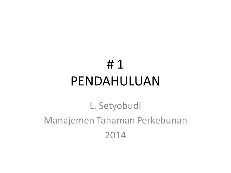 L. Setyobudi Manajemen Tanaman Perkebunan 2014