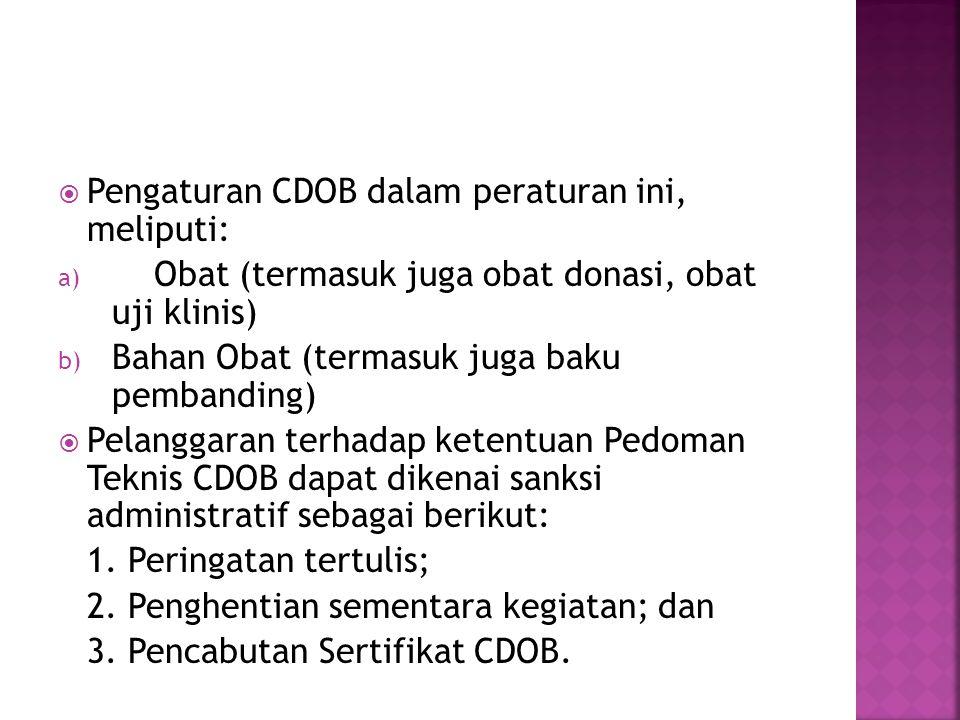 Pengaturan CDOB dalam peraturan ini, meliputi: