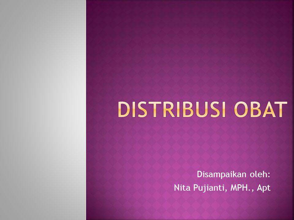 Disampaikan oleh: Nita Pujianti, MPH., Apt