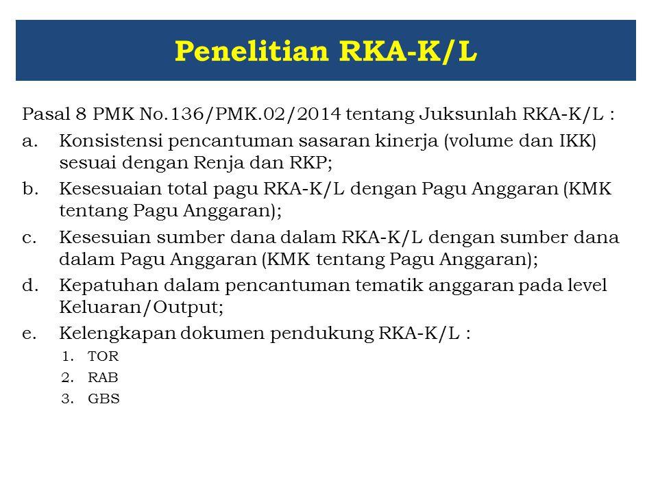 Penelitian RKA-K/L Pasal 8 PMK No.136/PMK.02/2014 tentang Juksunlah RKA-K/L :