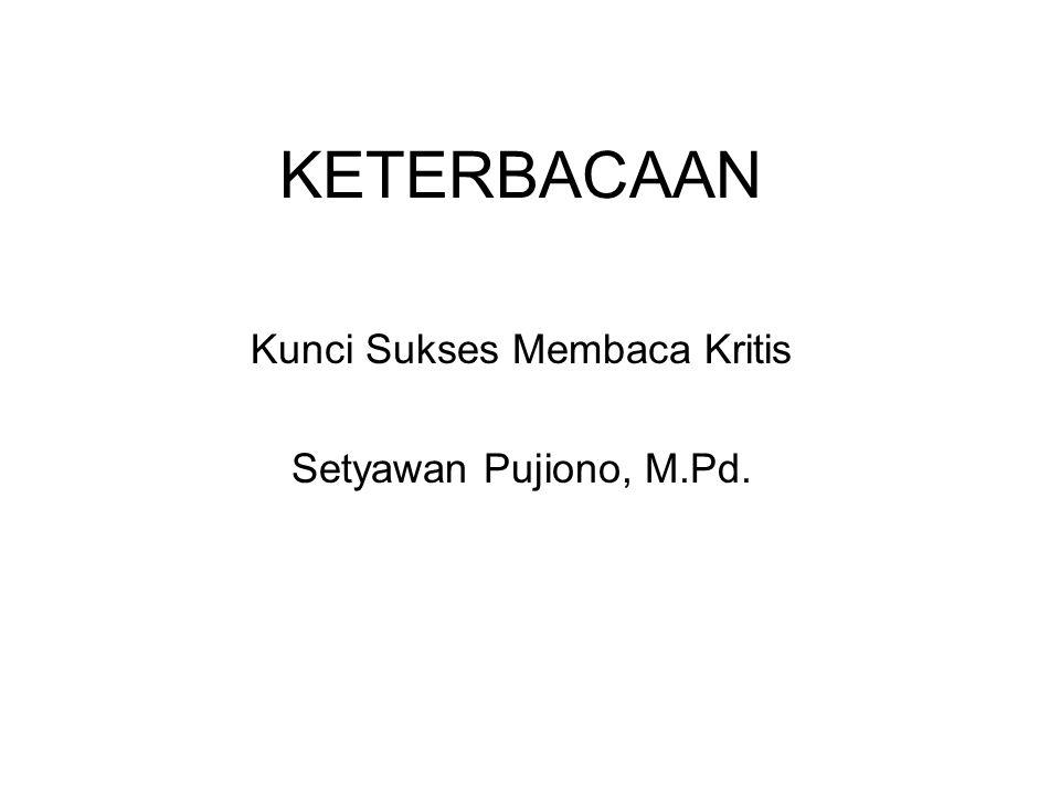 Kunci Sukses Membaca Kritis Setyawan Pujiono, M.Pd.