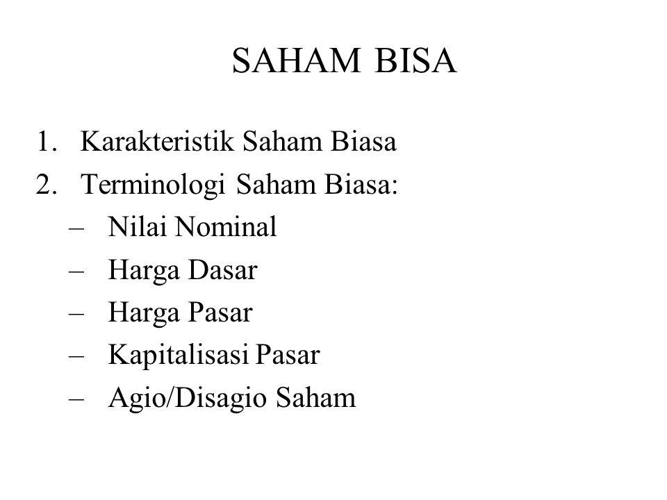 SAHAM BISA Karakteristik Saham Biasa Terminologi Saham Biasa: