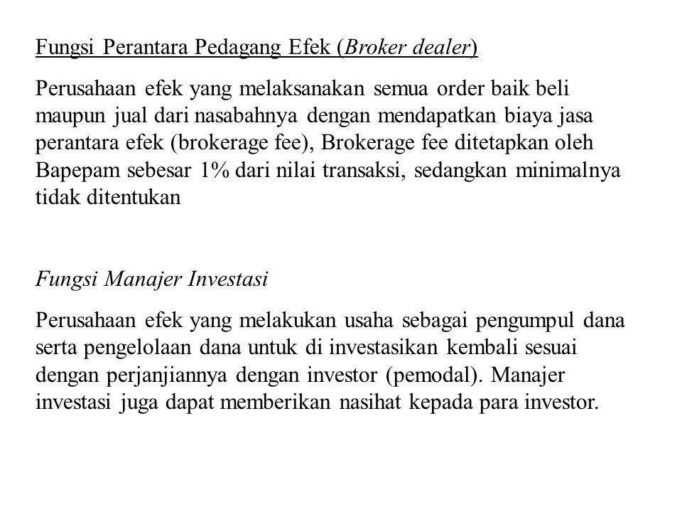 Fungsi Perantara Pedagang Efek (Broker dealer)