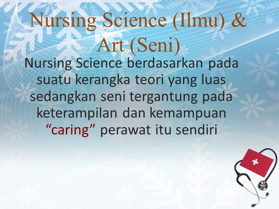 Nursing Science (Ilmu) & Art (Seni)