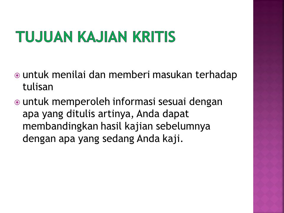 Tujuan Kajian KrITIS untuk menilai dan memberi masukan terhadap tulisan.