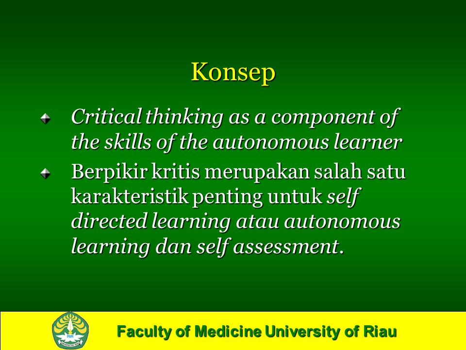 Konsep Critical thinking as a component of the skills of the autonomous learner.