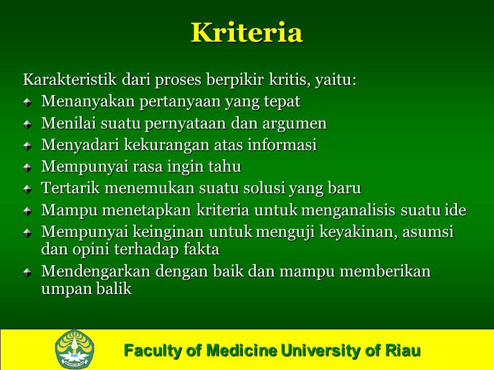 Kriteria Karakteristik dari proses berpikir kritis, yaitu: