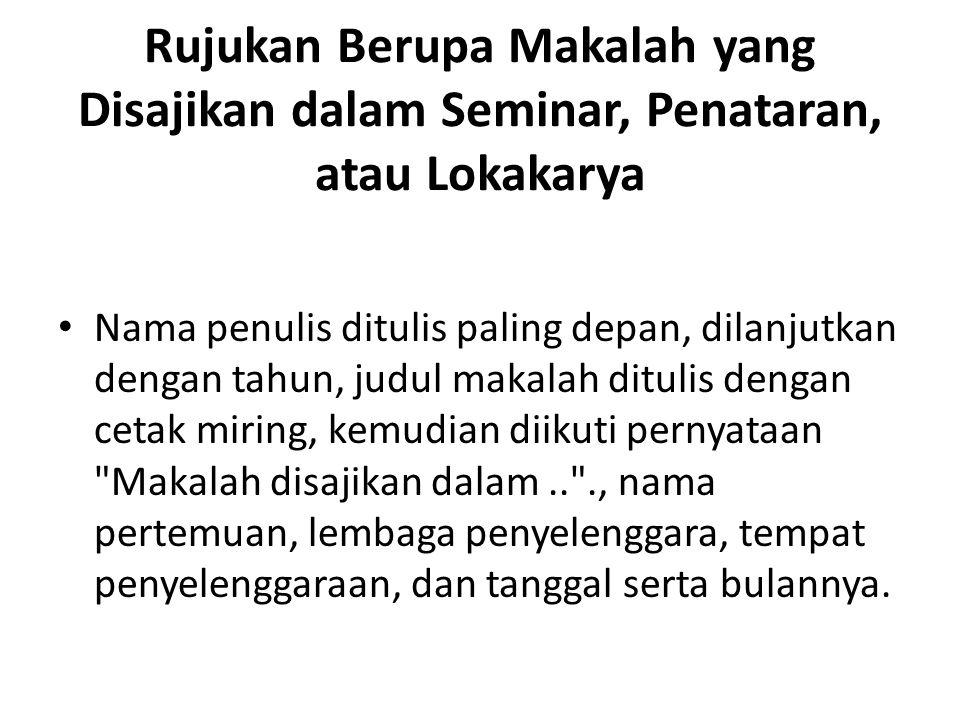 Rujukan Berupa Makalah yang Disajikan dalam Seminar, Penataran, atau Lokakarya