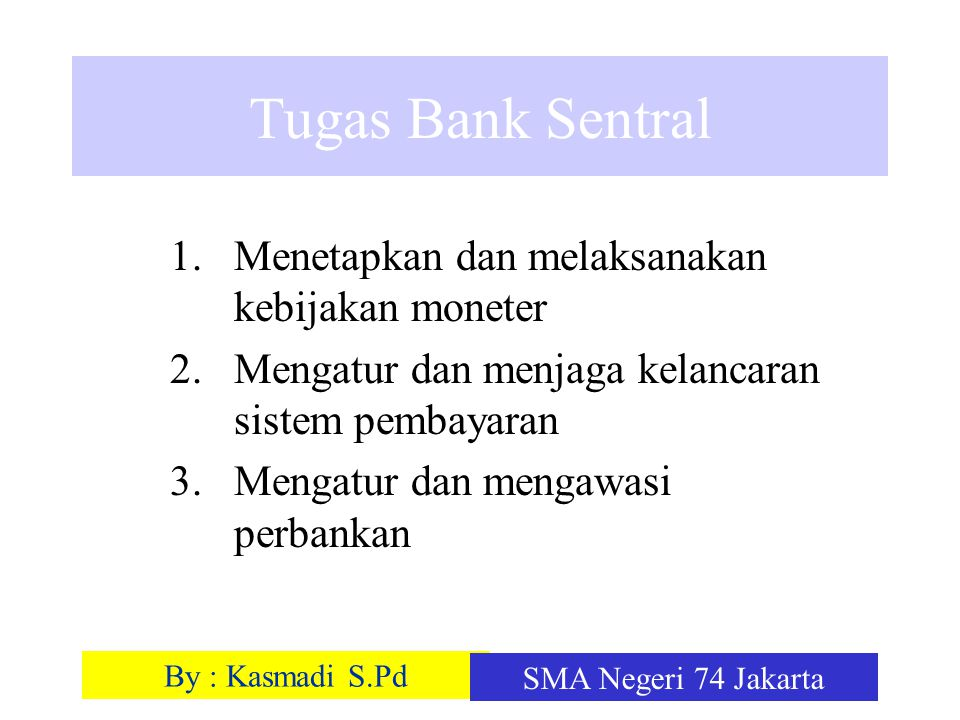 Tugas Bank Sentral Menetapkan dan melaksanakan kebijakan moneter