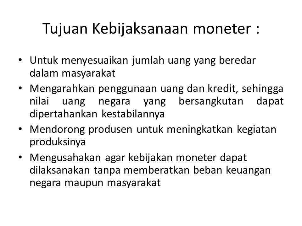 Tujuan Kebijaksanaan moneter :