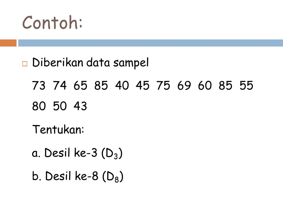 Contoh: Diberikan data sampel