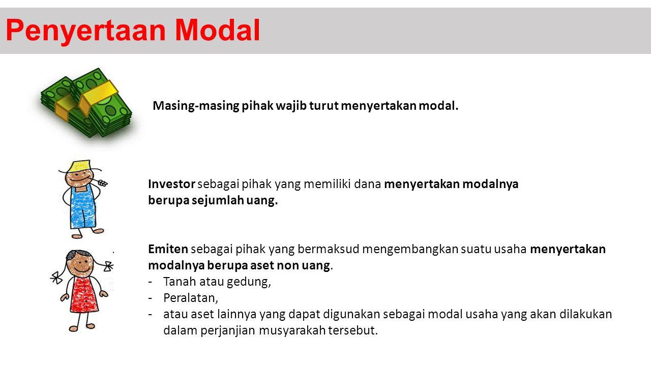Penyertaan Modal Masing-masing pihak wajib turut menyertakan modal.