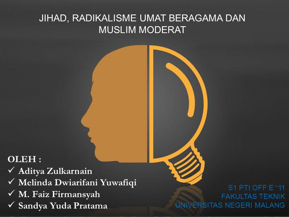 JIHAD, RADIKALISME UMAT BERAGAMA DAN MUSLIM MOFERAT