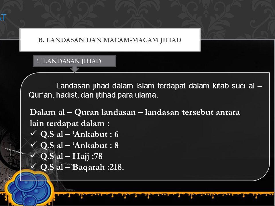 B. LANDASAN DAN MACAM-MACAM JIHAD