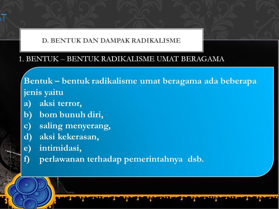 D. BENTUK DAN DAMPAK RADIKALISME
