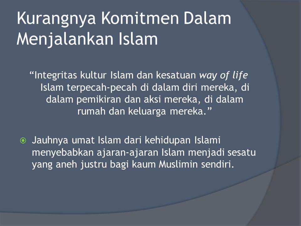 Kurangnya Komitmen Dalam Menjalankan Islam