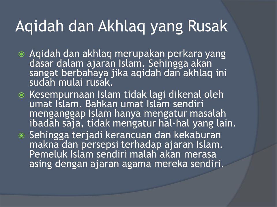 Aqidah dan Akhlaq yang Rusak