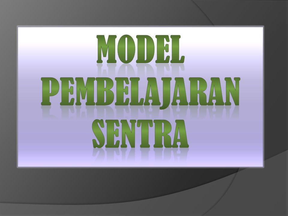MODEL PEMBELAJARAN SENTRA