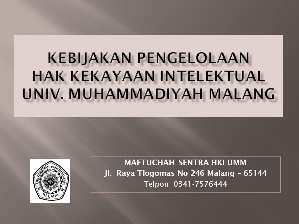MAFTUCHAH -SENTRA HKI UMM Jl. Raya Tlogomas No 246 Malang – 65144