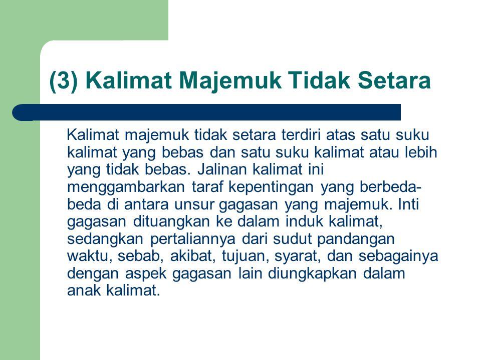 (3) Kalimat Majemuk Tidak Setara