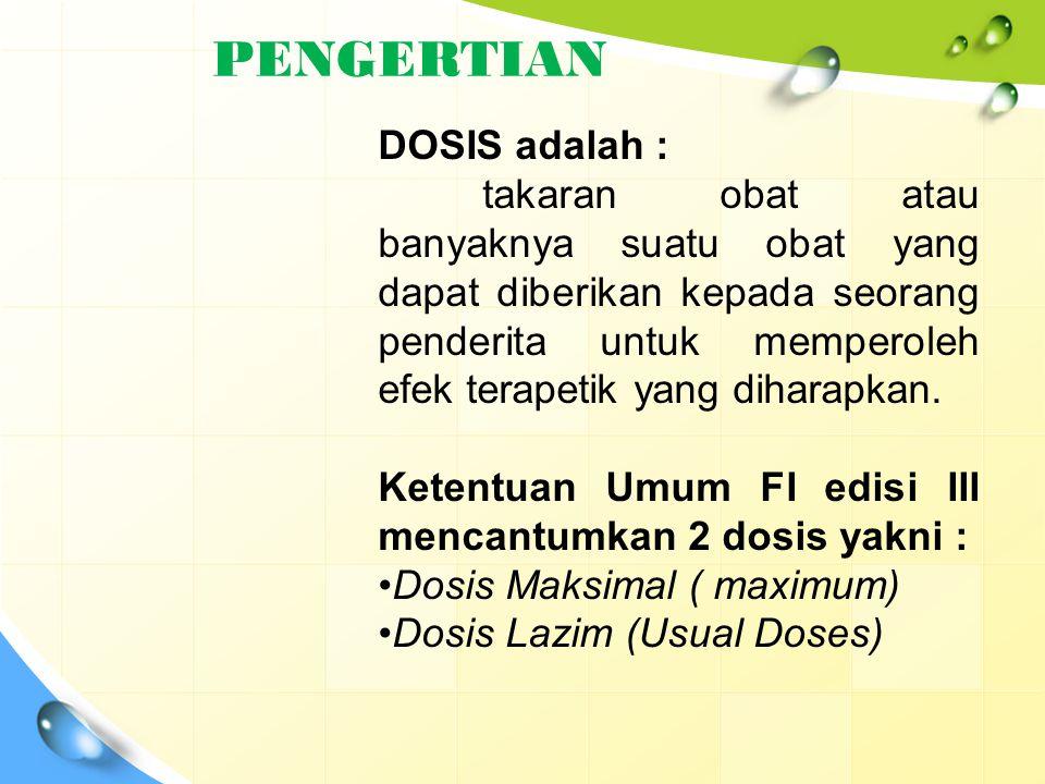 PENGERTIAN DOSIS adalah :