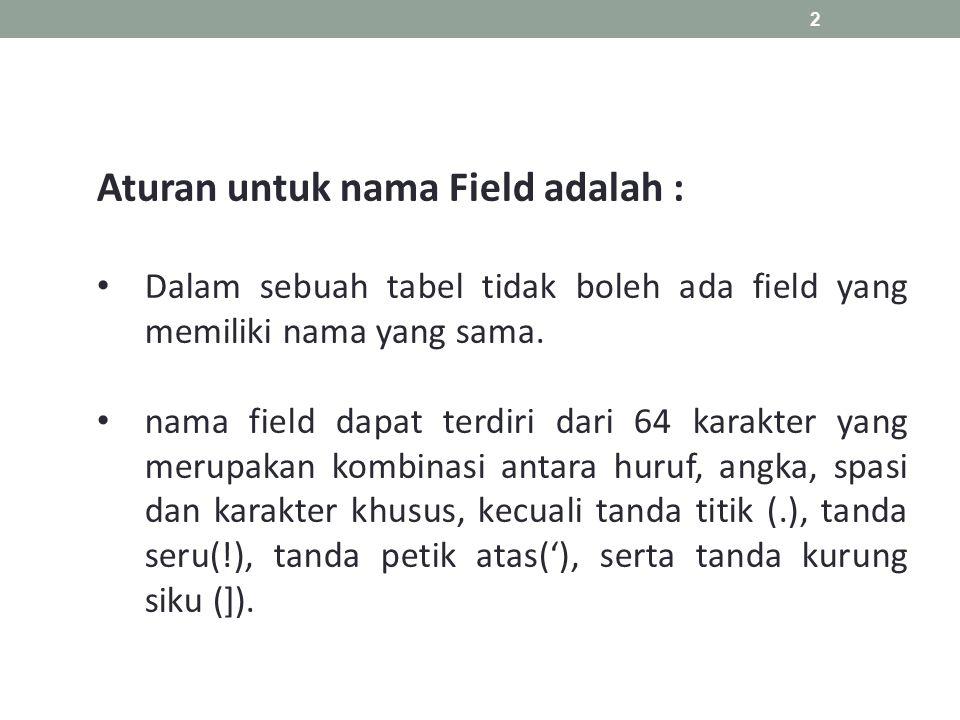 Aturan untuk nama Field adalah :