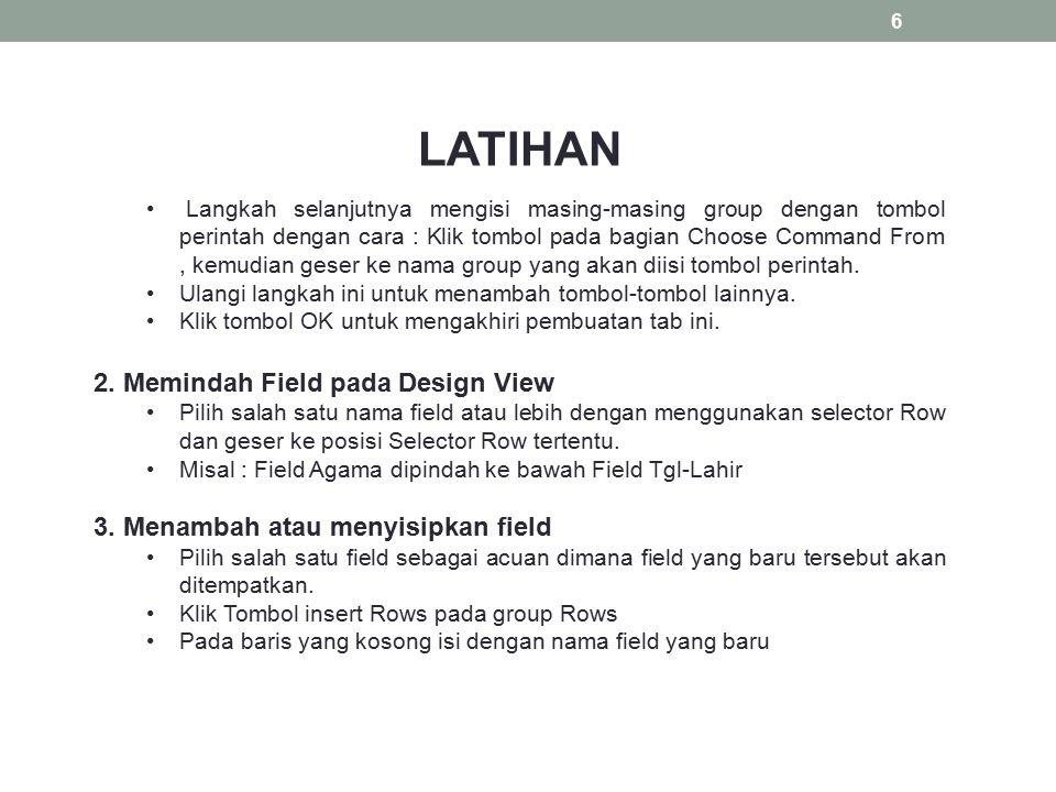 LATIHAN 2. Memindah Field pada Design View