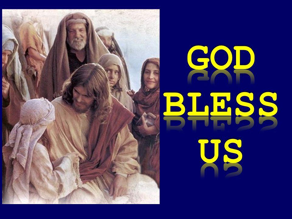 GOD BLESS US