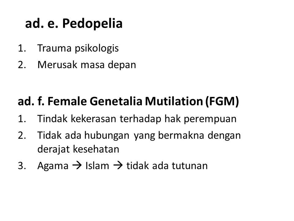 ad. e. Pedopelia ad. f. Female Genetalia Mutilation (FGM)