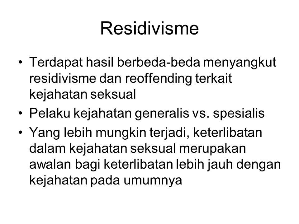 Residivisme Terdapat hasil berbeda-beda menyangkut residivisme dan reoffending terkait kejahatan seksual.