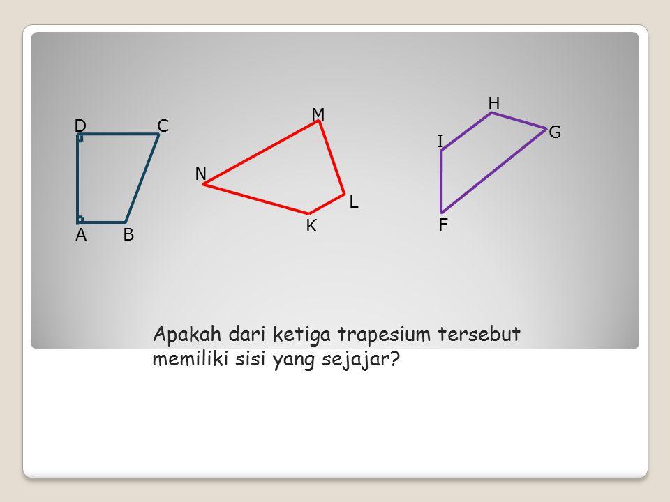 Apakah dari ketiga trapesium tersebut memiliki sisi yang sejajar