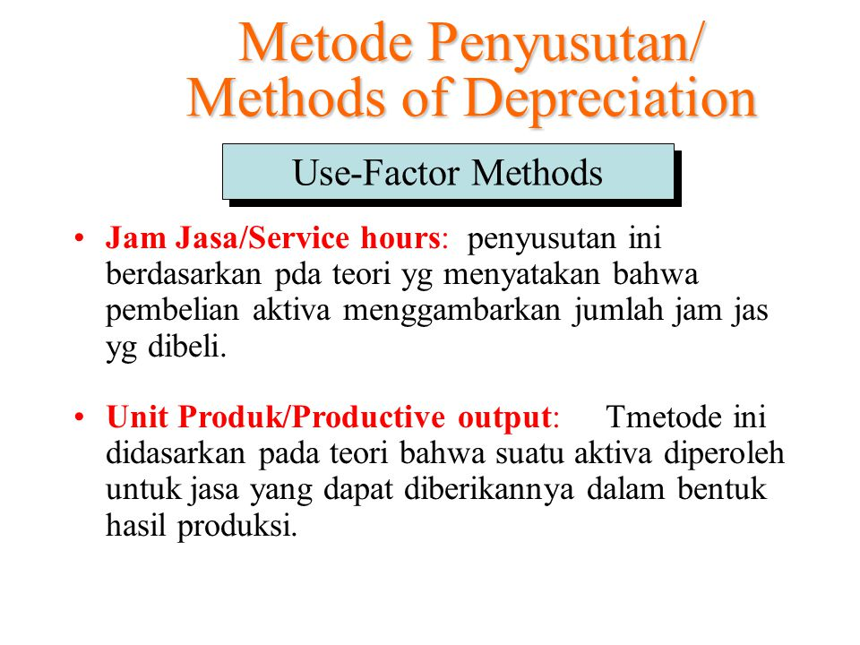 Metode Penyusutan/ Methods of Depreciation