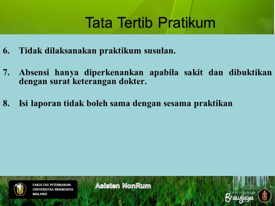 Tata Tertib Pratikum Tidak dilaksanakan praktikum susulan.