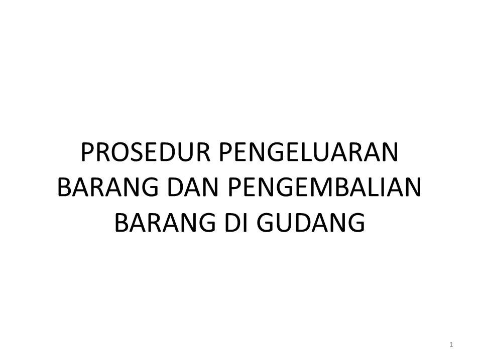 PROSEDUR PENGELUARAN BARANG DAN PENGEMBALIAN BARANG DI GUDANG