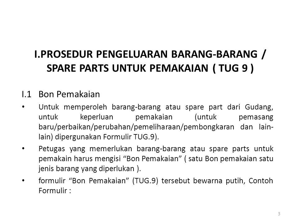 I.PROSEDUR PENGELUARAN BARANG-BARANG / SPARE PARTS UNTUK PEMAKAIAN ( TUG 9 )