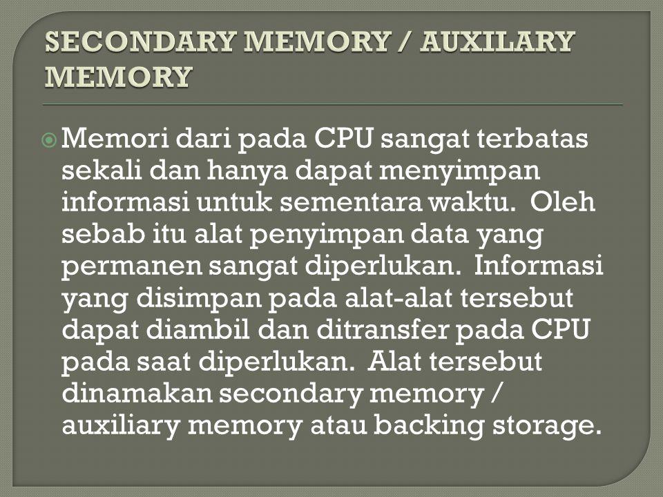 SECONDARY MEMORY / AUXILARY MEMORY