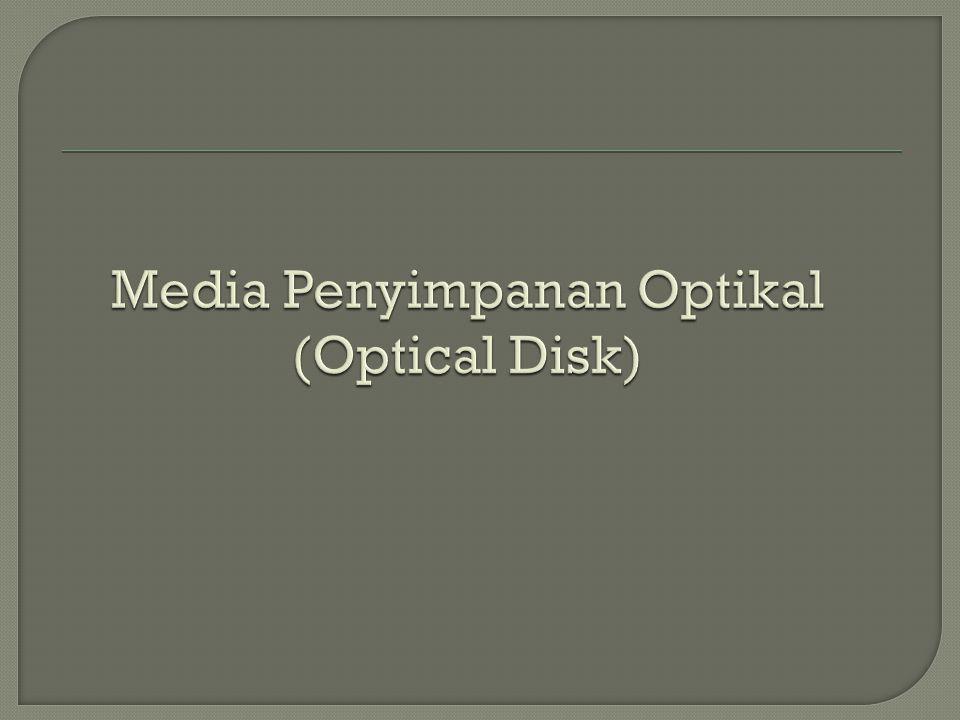 Media Penyimpanan Optikal (Optical Disk)