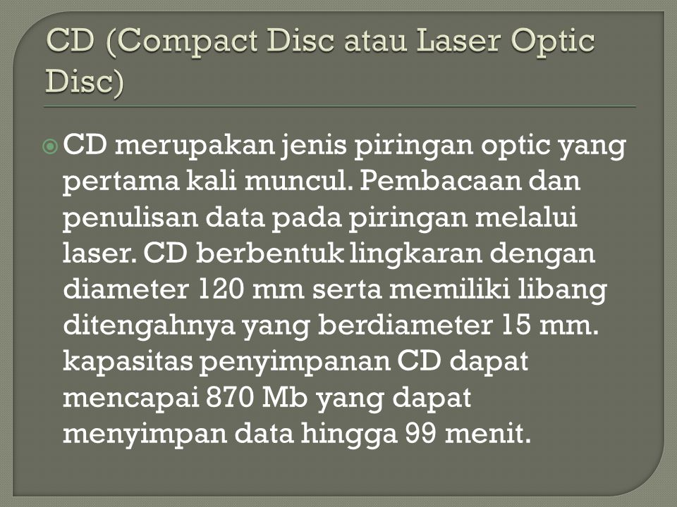 CD (Compact Disc atau Laser Optic Disc)