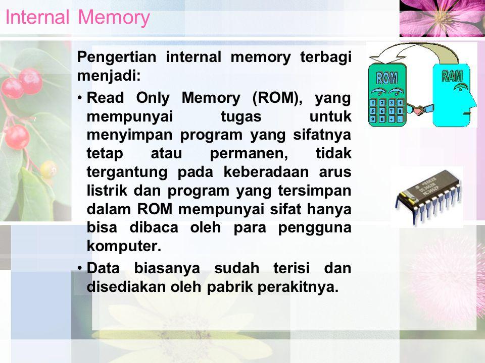 Internal Memory Pengertian internal memory terbagi menjadi: