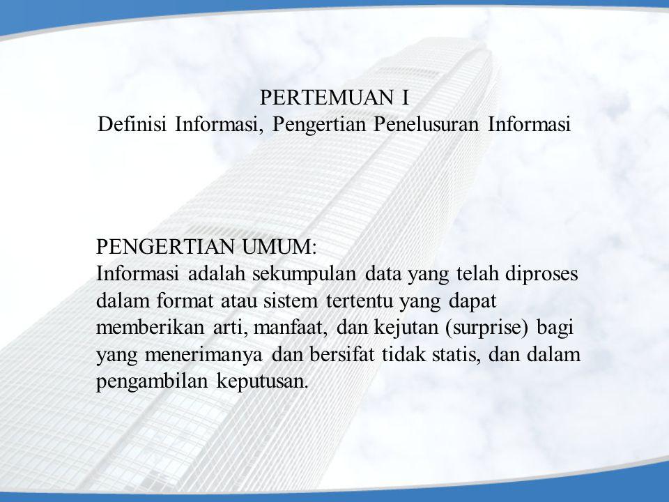 PERTEMUAN I Definisi Informasi, Pengertian Penelusuran Informasi