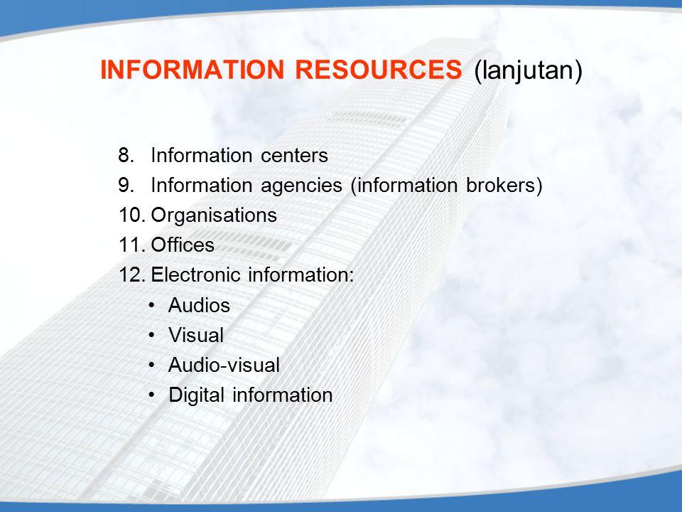 INFORMATION RESOURCES (lanjutan)