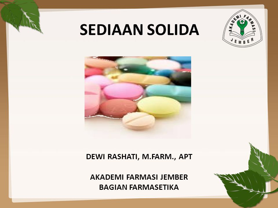 DEWI RASHATI, M.FARM., APT AKADEMI FARMASI JEMBER BAGIAN FARMASETIKA