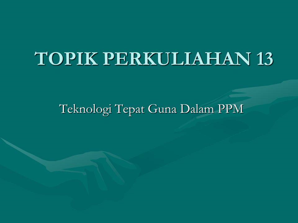Teknologi Tepat Guna Dalam PPM