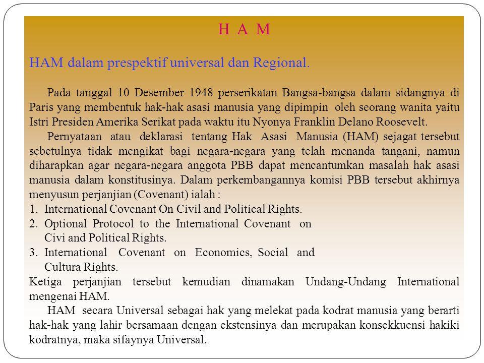 H A M HAM dalam prespektif universal dan Regional.