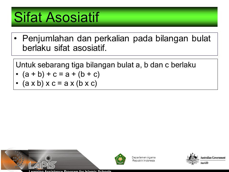 Sifat Asosiatif Penjumlahan dan perkalian pada bilangan bulat berlaku sifat asosiatif. Untuk sebarang tiga bilangan bulat a, b dan c berlaku.