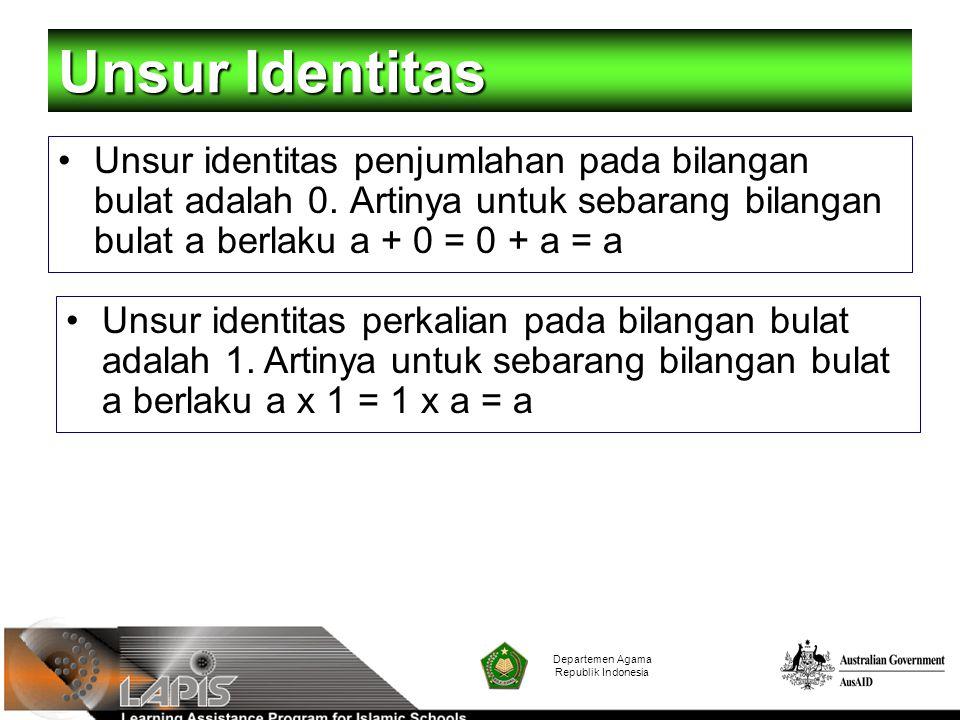 Unsur Identitas Unsur identitas penjumlahan pada bilangan bulat adalah 0. Artinya untuk sebarang bilangan bulat a berlaku a + 0 = 0 + a = a.