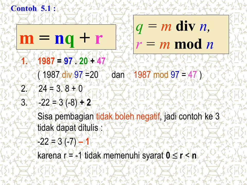 m = nq + r q = m div n, r = m mod n 1987 = 97 . 20 + 47