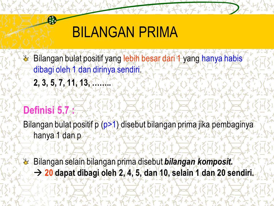 BILANGAN PRIMA Definisi 5.7 :